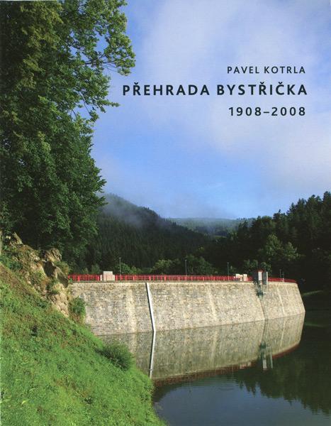 Přehrada Bystřička 1908-2008